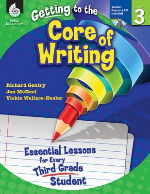 Image for Getting to the Core of Writing: Essential Lessons for Every Third Grade Student