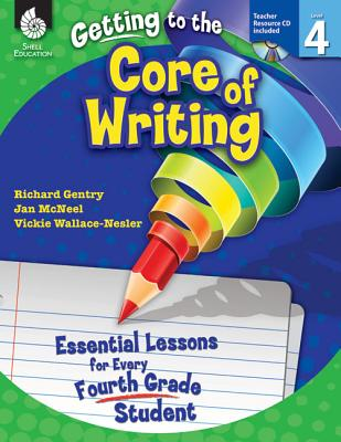 Image for Getting to the Core of Writing: Essential Lessons for Every Fourth Grade Student