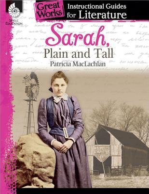 Image for Sarah, Plain and Tall: An Instructional Guide for Literature (Great Works)