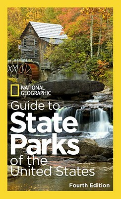 National Geographic Guide to State Parks of the United States, 4th Edition, National Geographic