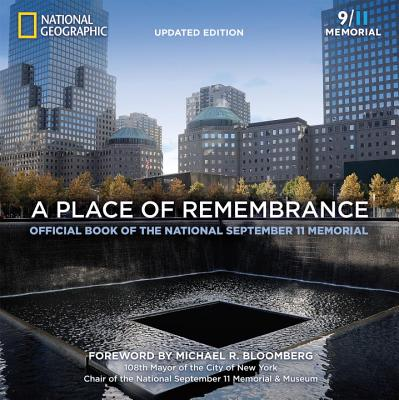 Image for A Place of Remembrance, Updated Edition: Official Book of the National September 11 Memorial