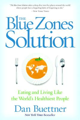 Image for The Blue Zones Solution: Eating and Living Like the World's Healthiest People