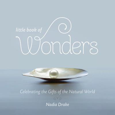 Image for Little Book of Wonders: Celebrating the Gifts of the Natural World