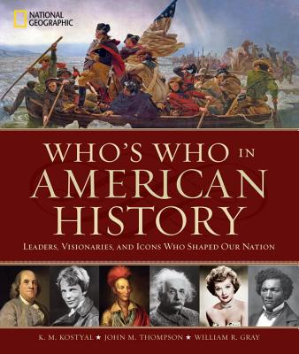 Image for Who's Who in American History: Leaders, Visionaries, and Icons Who Shaped Our Nation