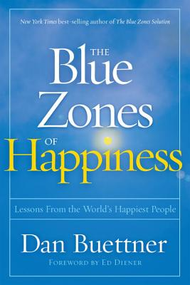 Image for Blue Zones of Happiness: Lessons From the World's Happiest People