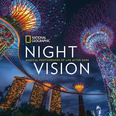 Image for National Geographic Night Vision: Magical Photographs of Life After Dark