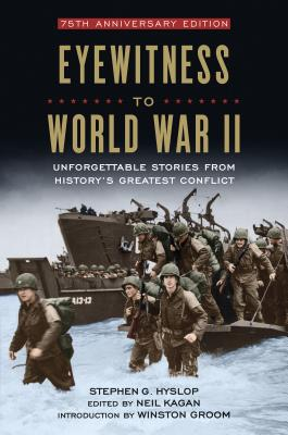 Image for Eyewitness to World War II: Unforgettable Stories From History's Greatest Conflict