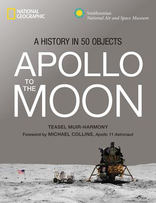 Image for Apollo to the Moon: A History in 50 Objects
