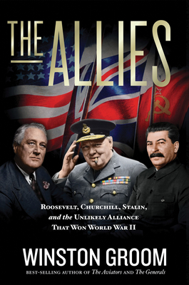 Image for ALLIES: ROOSEVELT, CHURCHILL, STALIN, AND THE UNLIKELY ALLIANCE THAT WON WORLD WAR II