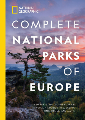 Image for NATIONAL GEOGRAPHIC COMPLETE NATIONAL PARKS OF EUROPE: 460 PARKS, INCLUDING FLORA AND FAUNA, HISTORI