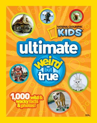 Image for National Geographic Kids: Ultimate Weird but True - 1,000 Wild & Wacky Facts and Photos