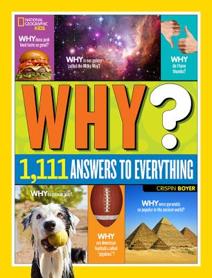 Image for National Geographic Kids Why?: Over 1,111 Answers to Everything