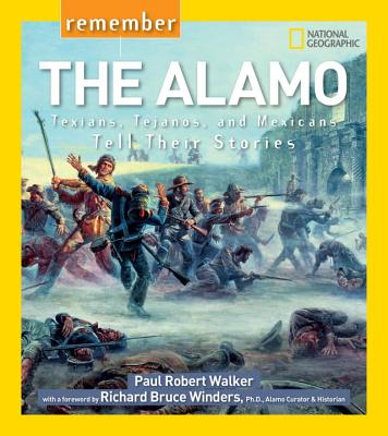 Image for Remember the Alamo: Texians, Tejanos, and Mexicans Tell Their Stories