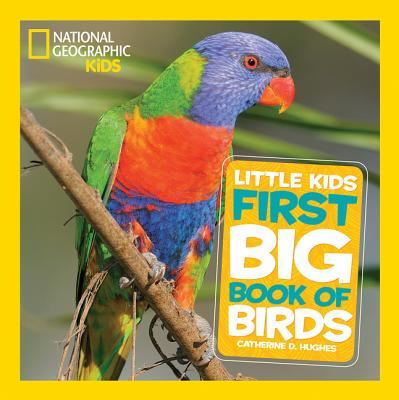 Image for NATIONAL GEOGRAPHIC LITTLE KIDS FIRST BIG BOOK OF BIRDS
