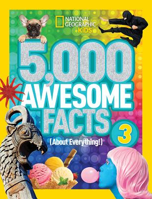 Image for 5,000 Awesome Facts (About Everything!) 3 (National Geographic Kids)
