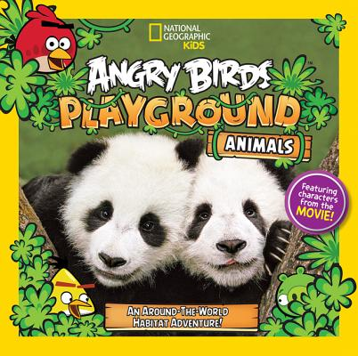 Image for Angry Birds Playground: Animals: An Around-the-World Habitat Adventure (National Geographic Kids: Angry Birds Playground)