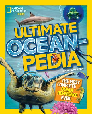 Image for Ultimate Oceanpedia: The Most Complete Ocean Reference Ever (National Geographic Kids)