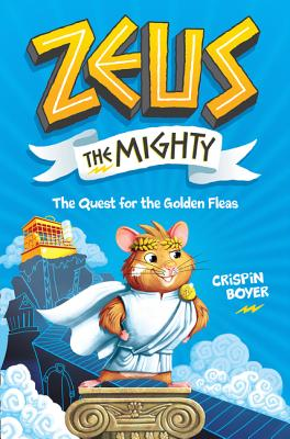 Image for Zeus the Mighty: The Quest for the Golden Fleas (Book 1)
