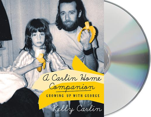 Image for A Carlin Home Companion  Growing Up with George
