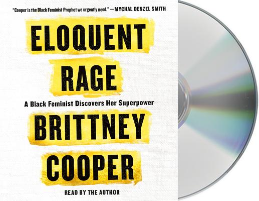 Image for Eloquent Rage: A Black Feminist Discovers Her Superpower