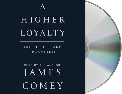 Image for A Higher Loyalty: Truth, Lies, and Leadership