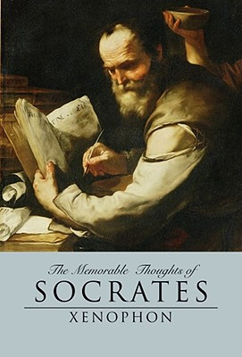 The Memorable Thoughts of Socrates (Kaplan Classics of Law), Xenophon