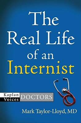 Image for The Real Life of an Internist (Kaplan Voices: Doctors)