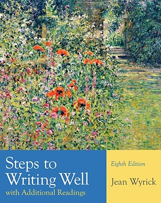 Steps to Writing Well with Additional Readings, Jean Wyrick
