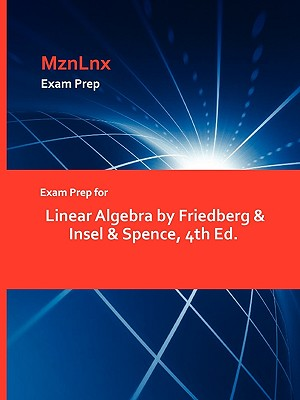 Image for Exam Prep for Linear Algebra by Friedberg & Insel & Spence, 4th Ed.