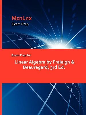 Image for Exam Prep for Linear Algebra by Fraleigh & Beauregard, 3rd Ed.