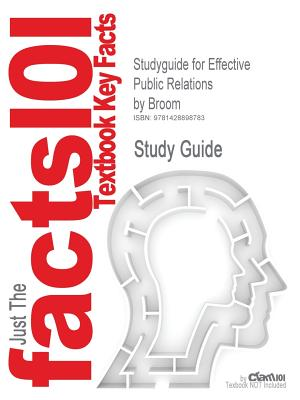 Image for Studyguide for Effective Public Relations by Cutlip & Center & Broom, ISBN 9780135412114 (Cram101 Textbook Reviews)
