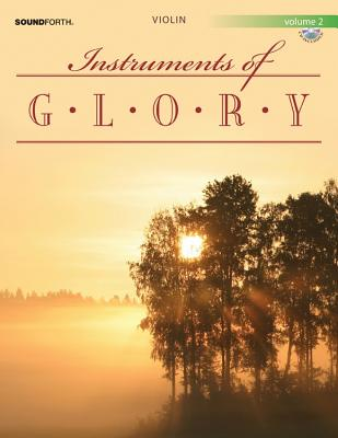 Image for Instruments of Glory, Vol. 2 - Violin Book and CD (String Solos & Collections, Violin, Piano, Performance/Accompaniment CD)