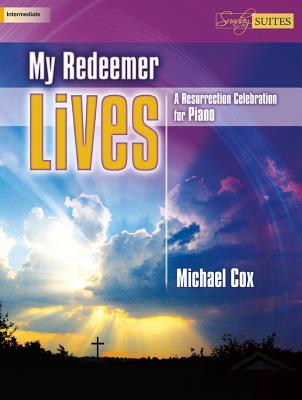 Image for c My Redeemer Lives: A Resurrection Celebration for Piano (Sacred Piano)