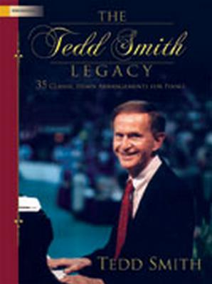 Image for The Tedd Smith Legacy: 35 Classic Hymn Arrangements for Piano