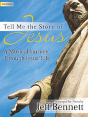 Image for c Tell Me the Story of Jesus: A Musical Journey Through Jesus' Life