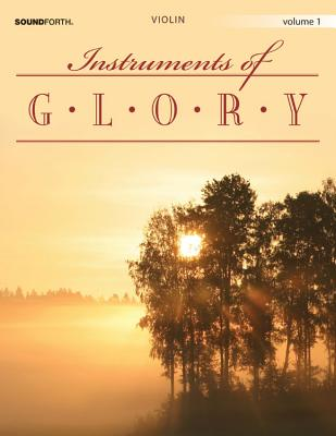 Image for Instruments of Glory, Vol. 1 - Violin (String Solos & Collections, Violin, Piano)