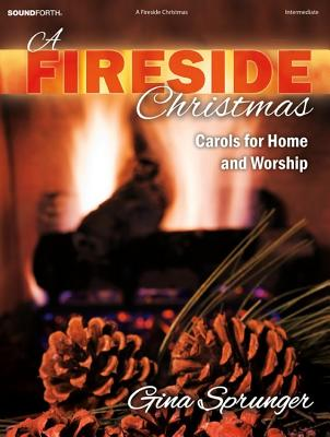 Image for A Fireside Christmas: Carols for Home and Worship