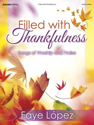 Image for 70/1990SF Filled with Thankfulness: Songs of Worship and Praise