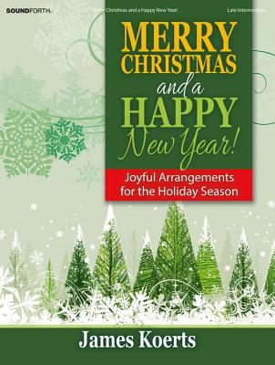 Image for Merry Christmas and a Happy New Year!: Joyful Arrangements for the Holiday Season