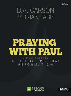 Image for Praying With Paul: A Call to Spiritual Reformation (Member Book)