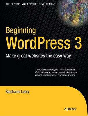 Beginning WordPress 3 (Expert's Voice in Web Development), Leary, Stephanie