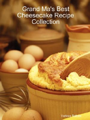 Grand Ma's Best Cheesecake Recipe Collection, Bakers, Various
