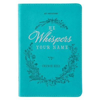 Image for He Whispers Your Name: 365 Devotions (LuxLeather)