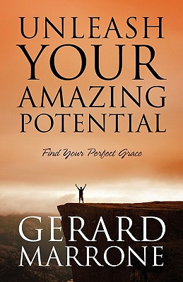 Unleash Your Amazing Potential: Find Your Perfect Grace, Marrone, Gerard