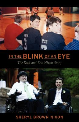 Image for In the Blink of an Eye: The Reed and Rob Nixon Story