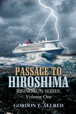Image for Passage to Hiroshima: Rising Sun Series Volume One