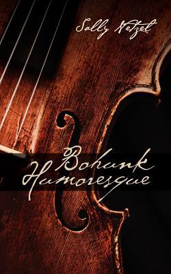 Bohunk Humoresque, Netzel, Sally