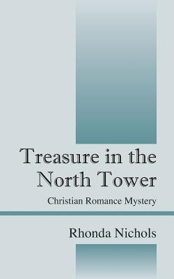 Treasure in the North Tower: Christian Romance Mystery, Nichols, Rhonda