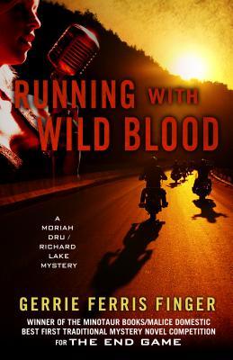 Running With Wild Blood (A Moriah Dru/Richard Lake Mystery), Gerrie Ferris Finger