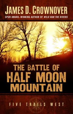 Image for The Battle of Half Moon Mountain (Five Trails West)